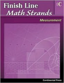 Finish Line Math Strands: Measurement, Level C - continental press, K E Possler