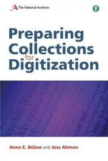 Preparing Collections for Digitization - Anna B'Ulow, Jess Ahmon