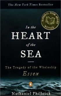 In the Heart of the Sea. The tragedy of the whaleship Essex - Nathaniel Philbrick