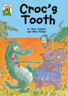 Croc's Tooth - Anne Cassidy, Mike Phillips