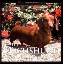 The Dachshund: A Dog For Town and Country (Howell's Best of Breed Library) - Ann Gordon