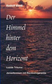 Der Himmel Hinter Dem Horizont - Rudolf Riedl