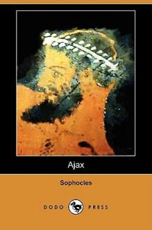 Ajax (Dodo Press) - Sophocles