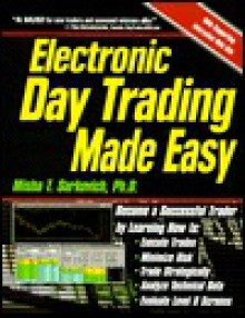 Electronic Day Trading Made Easy - Misha Sarkovich