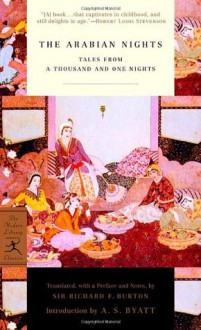The Arabian Nights: Tales from a Thousand and One Nights - Anonymous, Richard Francis Burton, A.S. Byatt