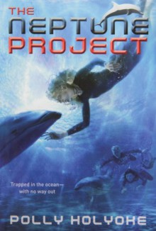The Neptune Project - Polly Holyoke