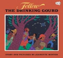 Follow the Drinking Gourd - Jeanette Winter