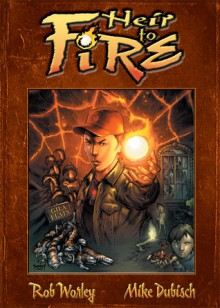 Heir to Fire: Gila Flats - Rob M. Worley, Mike Dubisch