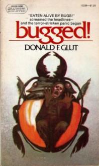 Bugged! - Donald F. Glut