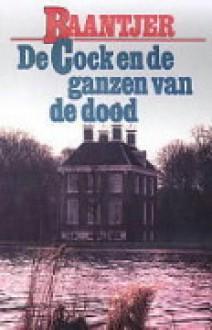 De Cock en de ganzen van de dood - A.C. Baantjer
