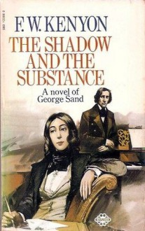 The Shadow and the Substance - F.W. Kenyon
