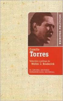 Escritos Polmticos de Camilo Torres - Camilo Torres, Camilo Torres-Restrepo