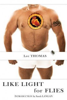 Like Light for Flies: Stories - Lee Thomas