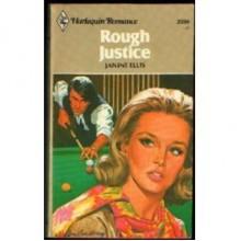 Rough Justice (Harlequin Romance, #2330) - Janine Ellis