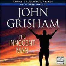 The Innocent Man: Murder and Injustice in a Small Town (MP3 Book) - John Grisham, Vincent Marzello