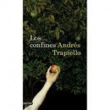 Los confines - Andrés Trapiello