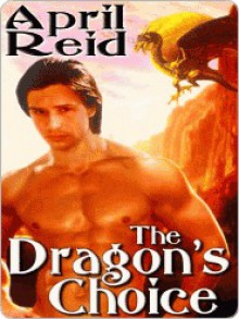 The Dragon's Choice - April Reid