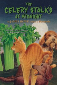 The Celery Stalks At Midnight (Bunnicula and Friends) - James Howe, Leslie Morrill