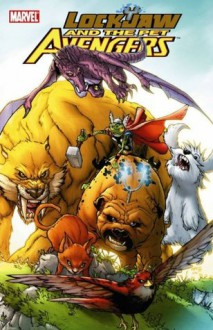 Lockjaw and the Pet Avengers (Lockjaw & the Pet Avengers) - Chris Eliopoulis, Chris Eliopoulis, Ig Guara