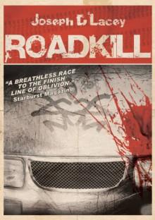 Roadkill - Joseph D'Lacey