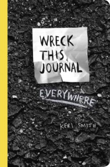 Wreck This Journal Everywhere - Keri Smith