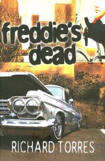 Freddie's Dead - Richard Torres
