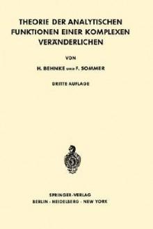 Theorie der analytischen Funktionen einer komplexen Veränderlichen - Heinrich Behnke, Friedrich Sommer