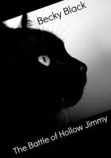 The Battle of Hollow Jimmy - Becky Black