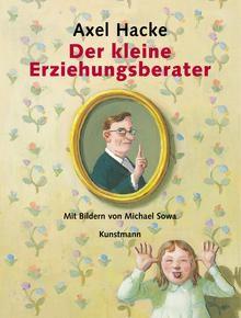 Der kleine Erziehungsberater - Axel Hacke, Marcus Herrenberger