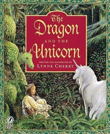 The Dragon and the Unicorn - Lynne Cherry