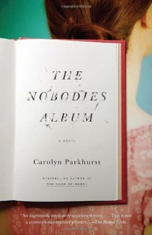 The Nobodies Album - Carolyn Parkhurst