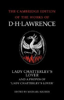 Lady Chatterley's Lover and A Propos of 'Lady Chatterley's Lover' - D.H. Lawrence