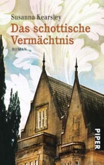 Das schottische Vermächtnis (Slains) - Susanna Kearsley,Sonja Hauser