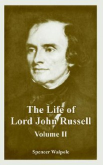 The Life of Lord John Russell (Volume Two) - Spencer Walpole