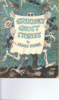 Grandpa's Ghost Stories - James Flora,James Flora