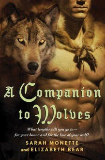 A Companion to Wolves - Sarah Monette,Elizabeth Bear