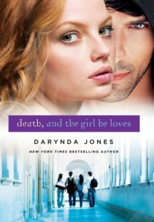 Death, and the Girl He Loves - Darynda Jones