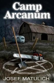 Camp Arcanum - Josef Matulich