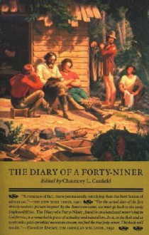 The diary of a forty-niner - Chauncey L. Canfield