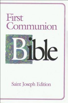 First Communion Bible-NABRE-Saint Joseph - Catholic Book Publishing Corp.