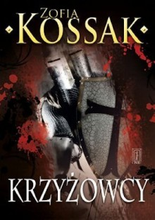 Krzyżowcy II - Zofia Kossak