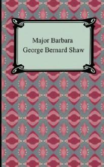 Major Barbara - George Bernard Shaw