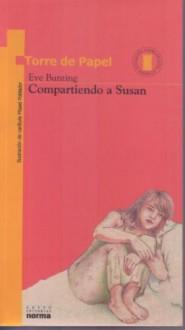 Compartiendo a Susan (Spanish Edition) - Eve Bunting, Gabriela Arciniegas, Eulalia Carrizosa