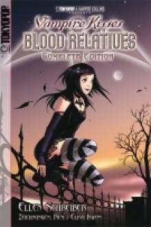 Vampire Kisses - Blood Relatives: Complete Edition - Ellen Schreiber, Elisa Kwon
