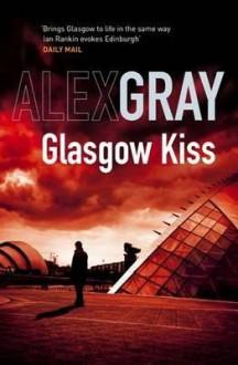 Glasgow Kiss - Alex Gray