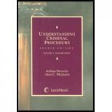 Understanding Criminal Procedure Volume Two, Adjudication - Joshua Dressler, Alan C. Michaels