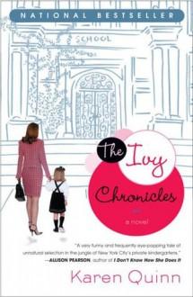 The Ivy Chronicles - Karen Quinn