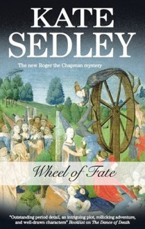 Wheel of Fate (Roger the Chapman, #19) - Kate Sedley