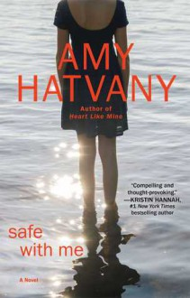 Safe with Me - Amy Hatvany