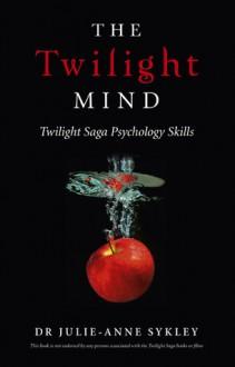 The Twilight Mind - Julie-Anne Sykley